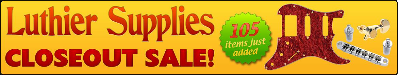 Luthier Supplies Closeout Sale!