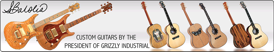 Custom Guitars by the President of Grizzly Industrial