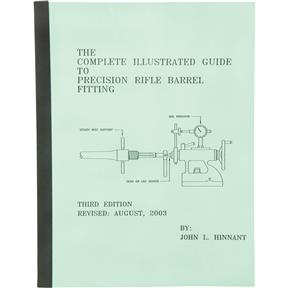 The Complete Illustrated Guide to Precision Rifle Barrel Fitting