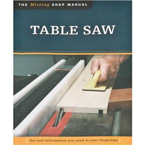 The Missing Shop Manual: Table Saw