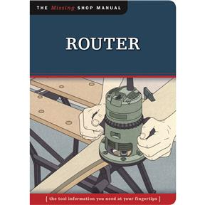 The Missing Shop Manual: Router