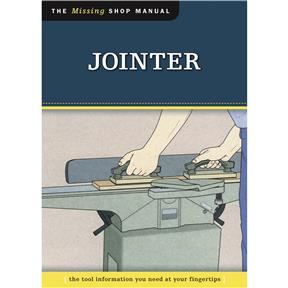 The Missing Shop Manual: Jointer - Book