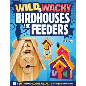 Wild and Wacky Birdhouses and Feeders - Book