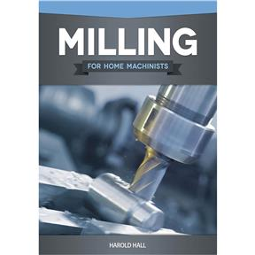 Milling for Home Machinists - Book