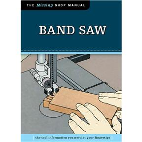 The Missing Shop Manual: Bandsaw - Book