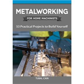 Metalworking for Home Machinists - Book