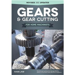 Gears & Gear Cutting for Home Machinists- Book