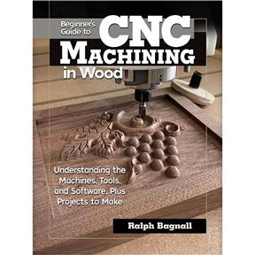 Beginner's Guide to CNC Machining in Wood - Book